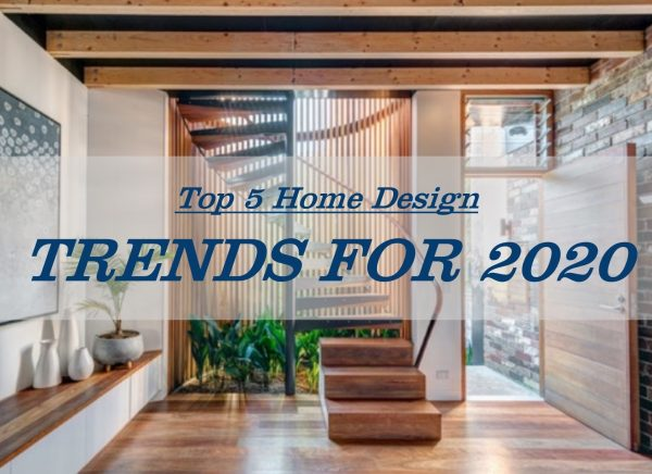 Top 5 Home Design Trends for 2020